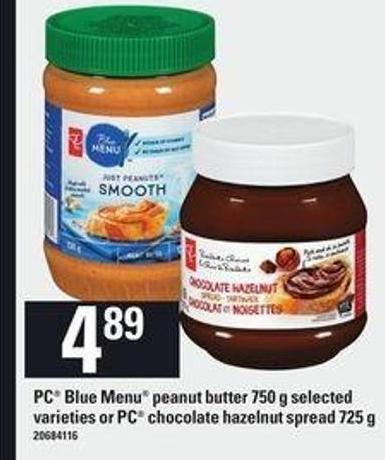 PC Blue Menu Peanut Butter - 750 g or PC Chocolate Hazelnut Spread - 725 g