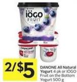 Danone All Natural Yogurt 4 Pk or Iögo Fruit On The Bottom Yogurt 500 g