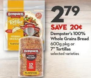 Dempster's 100% Whole Grains Bread 600g Pkg or 7in Tortillas