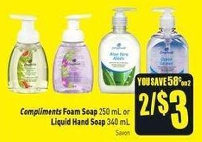 Compliments Foam Soap 250 mL or Liquid Hand Soap 340 mL