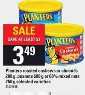 Planters Roasted Cashews Or Almonds - 200 G - Peanuts - 600 G Or 60% Mixed Nuts - 250 G