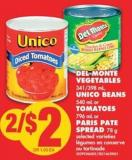 Del Monte Vegetables - 341/398 mL - Unico Beans - 540 mL or Tomatoes - 796 mL or Paris Pate Spread - 78 g