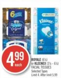 Royale (6's) or Kleenex (3's - 6's) Facial Tissues