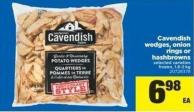 Cavendish Wedges - Onion Rings Or Hashbrowns - 1.8-2 Kg