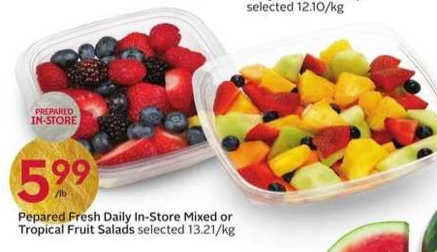 Pepared Fresh Daily In-store Mixed or Tropical Fruit Salads