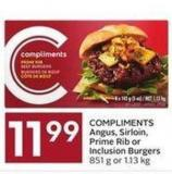 Compliments Angus - Sirloin - Prime Rib or Inclusion Burgers 851 g or 1.13 Kg