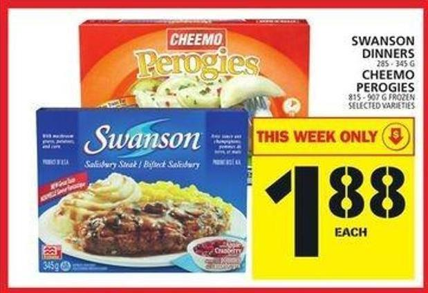 Swanson Dinners Or Cheemo Perogies