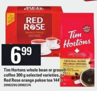Tim Hortons Whole Bean Or Ground Coffee - 300 G Selected Varieties Or Red Rose Orange Pekoe Tea - 144's