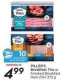 Piller's Breakfast Trio or Smoked Breakfast Ham 250-375 g - 10 Air Miles Bonus Miles