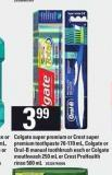 Colgate Super Premium Or Crest Super Premium Toothpaste - 70-170 Ml - Colgate Or Oral-b Manual Toothbrush Each Or Colgate Mouthwash - 250 Ml Or Crest Prohealth Rinse - 500 Ml