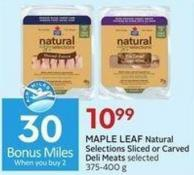Maple Leaf Natural Selections Sliced or Carved Deli Meats Selected 375-400 g  30 Air Miles Bonus Miles
