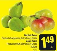 Bartlett Pears Product of Argentina - Extra Fancy Grade - Anjou Pears Product of USA - Extra Fancy Grade 3.28/kg
