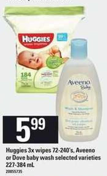 Huggies 3x Wipes 72-240's - Aveeno Or Dove Baby Wash - 227-384 mL