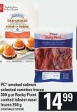 PC Smoked Salmon - 300 G Or Rocky Point Cooked Lobster Meat - 200 G