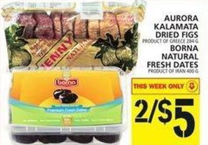 Aurora Kalamata Dried Figs Or Borna Natural Fresh Dates