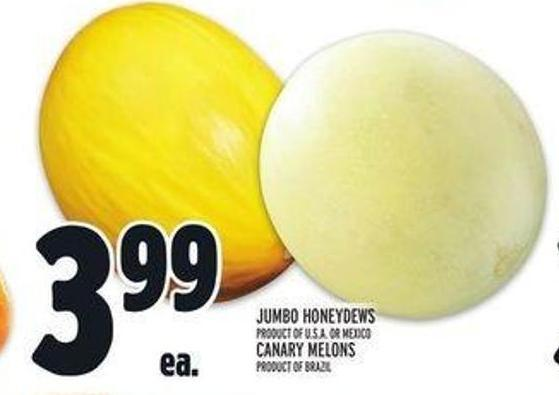 Jumbo Honeydews Product Of U.S.A. Or Mexico Canary Melons Product Of Brazil