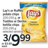 Lay's Or Ruffles Potato Chips 220-255 G - Or Tostitos Or Doritos Tortilla Chips 205-295 G