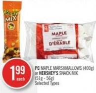 PC Maple Marshmallows (400g) or Hershey's Snack Mix (51g - 56g)
