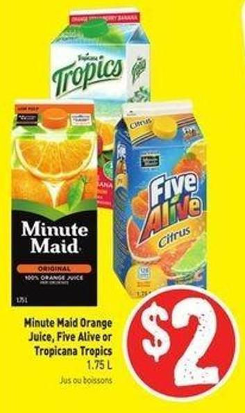 Minute Maid Orange Juice - Five Alive or Tropicana Tropics 1.75 L