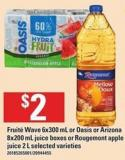 Fruité Wave - 6x300 Ml Or Oasis Or Arizona - 8x200 Ml Juice Boxes Or Rougemont Apple Juice - 2 L