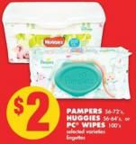 Pampers - 56-72's - Huggies 56-64's or PC Wipes - 100's