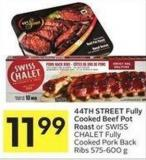 44th Street Fully Cooked Beef Pot Roast or Swiss Chalet Fully Cooked Pork Back Ribs 575-600 g
