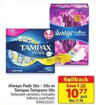 Always Pads 36s – 50s or Tampax Tampons 50s