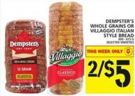 Dempster's Whole Grains Or Villaggio Italian Style Bread