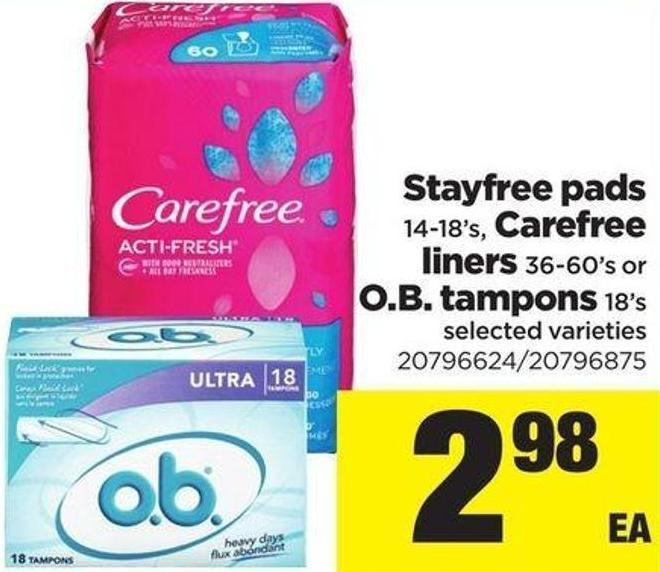 Stayfree Pads - 14-18's - Carefree Liners - 36-60's or O.b. Tampons - 18's