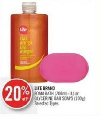 Life Brand Foam Bath (700ml-1l) or Glycerine Bar Soaps (100g)