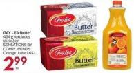 Gay Lea Butter 454 g (Excludes Sticks) or Sensations By Compliments Orange Juice 1.65 L