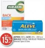 Aspirin (200's) Aleve (20's-200's) or Rub-a535 Topical Pain Relief Products