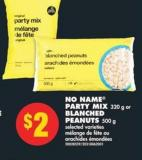 No Name Party Mix 320 g or Blanched Peanuts 500 g