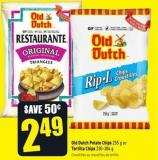 Old Dutch Potato Chips 255 g or Tortilla Chips 230-384 g