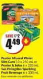 Perrier Mineral Water Slim Cans 10 X 250 mL or Perrier & Juice 6 X 330 mL San Pellegrino Sparkling Fruit Beverage 6 X 330 mL