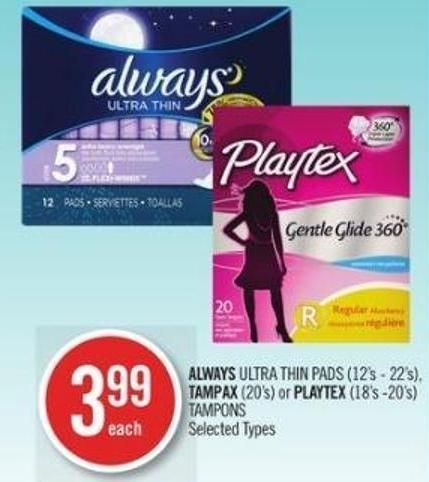 Always Ultra Thin Pads (12's - 22's) - Tampax (20's) or Playtex (18's -20's)