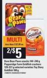 Dare Bear Paws Snacks - 140 -240 g Pepperidge Farm Goldfish Crackers - 128-227 g Selected Varieties Toy Story Goldfish - 180 g