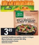 Cavendish Hashbrown Patties - Sticks 1-1.2 Kg Or Marie Callender's Entrees 326-349 G