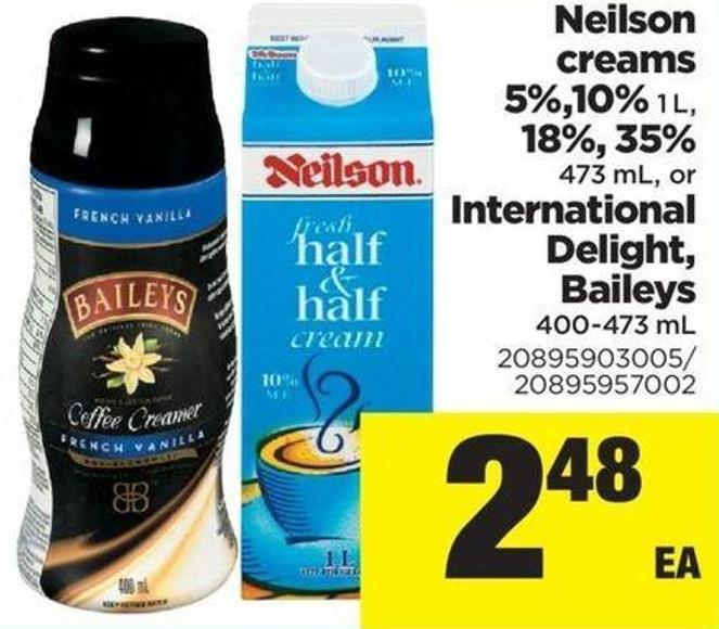 Neilson Creams 5%.10% - 1 L - 18% - 35% 473 Ml - Or International Delight - Baileys - 400-473 Ml