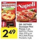 Dr. Oetker Giuseppe Mini Pizzas 4 Pk - Napoli Pizza 356-370 g or Mccain Pizza Pockets 3 Pk