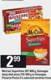 Mccain Superfries 397-800 G - Guiseppe Deep Dish Pizza 310-369 G Or Giuseppe Pizzeria Panini 2's