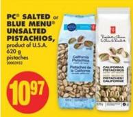 PC Salted or Blue Menu Unsalted Pistachios - 620 g
