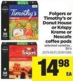 Folgers Or Timothy's Or Donut House Or Krispy Kreme Or Nescafe Coffee PODS - 30's