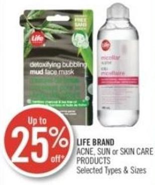 LIFE BRAND ACNE, SUN or SKIN CARE PRODUCTS