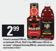 French's Mustard 550 Ml - Diana Bbq Sauce 500 Ml Or Marinade 375 Ml - Bull's-eye Bbq Sauce 425 Ml Or No Name Whipped Dressing 890 Ml