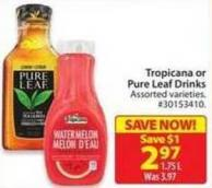 Tropicana or Pure Leaf Drinks