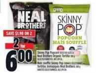 Skinny Pop Popcorn Or Neal Brothers Organic Tortilla 300 G