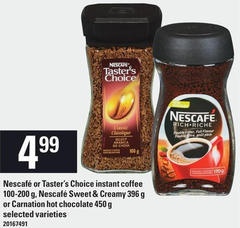 Nescafé Or Taster's Choice Instant Coffee 100-200 G - Nescafé Sweet & Creamy 396 G Or Carnation Hot Chocolate 450 G