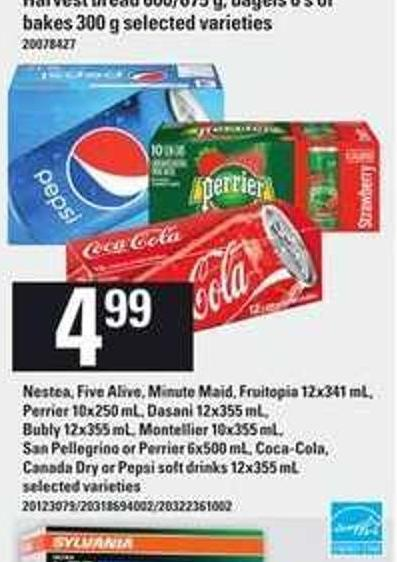 Nestea - Five Alive - Minute Maid - Fruitopia - 12x341 Ml - Perrier - 10x250 Ml - Dasani - 12x355 Ml - Bubly - 12x355 Ml - Montellier 10x355 Ml - San Pellegrino Or Perrier - 6x500 Ml - Coca-cola - Canada Dry Or Pepsi Soft Drinks - 12x355 Ml