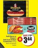Swiftbacon or Shopsy's Deli-fresh All Beef Frankfurters 375 g